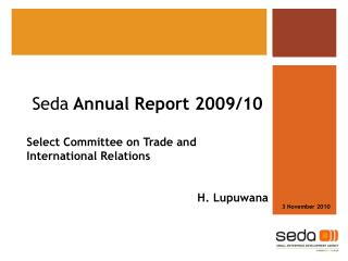 Seda  Annual Report 2009/10 Select Committee on Trade and International Relations  H. Lupuwana