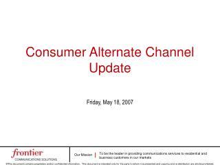 Consumer Alternate Channel Update