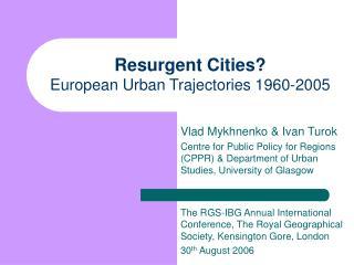 Resurgent Cities? European Urban Trajectories 1960-2005