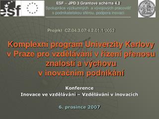 Konference  Inovace ve vzdělávání – Vzdělávání v inovacích 6. prosince 2007
