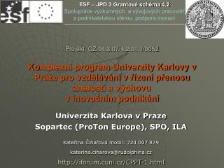 Univerzita Karlova v Praze Sopartec (ProTon Europe), SPO, ILA