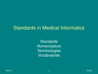 Standards in Medical Informatics