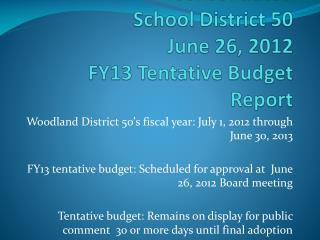 Woodland Community Consolidated  School District 50 June 26, 2012  FY13 Tentative Budget Report