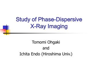 Study of Phase-Dispersive  X-Ray Imaging