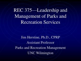 REC 375�Leadership and Management of Parks and  Recreation Services