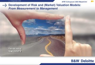 Development of Risk and (Market) Valuation Models: From Measurement to Management