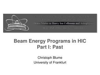 Beam Energy Programs in HIC Part I: Past