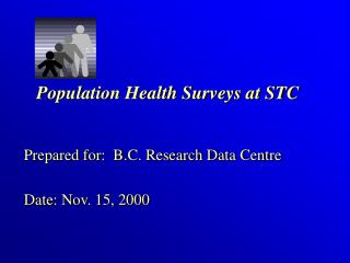 Population Health Surveys at STC