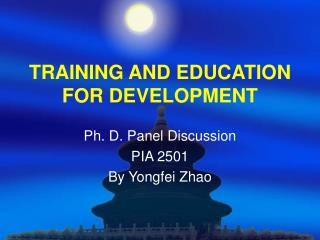 TRAINING AND EDUCATION FOR DEVELOPMENT