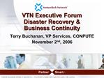 VTN Executive Forum Disaster Recovery   Business Continuity