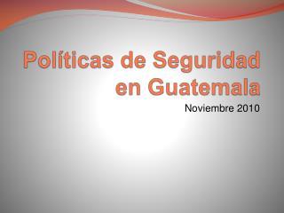 Pol�ticas de Seguridad en Guatemala