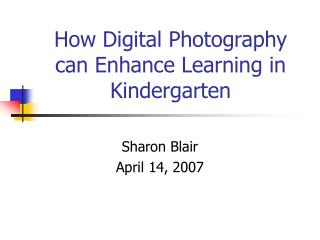 How Digital Photography can Enhance Learning in Kindergarten