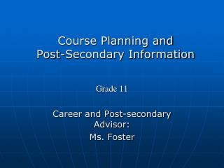 Course Planning and  Post-Secondary Information