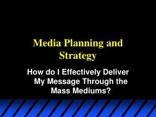 Media Planning and Strategy