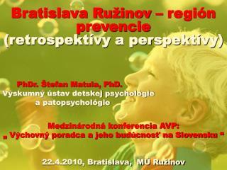 Bratislava Ružinov – región   prevencie (retrospektívy a perspektívy)