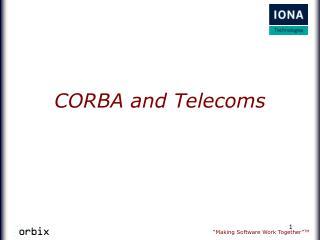 CORBA and Telecoms
