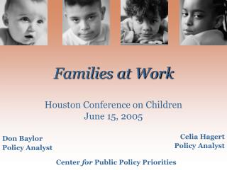 Families at Work Houston Conference on Children June 15, 2005