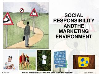 SOCIAL RESPONSIBILITY  ANDTHE MARKETING ENVIRONMENT