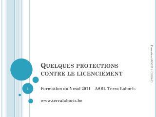 Quelques protections contre le licenciement