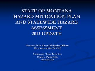 STATE OF MONTANA  HAZARD MITIGATION PLAN AND STATEWIDE HAZARD ASSESSMENT 2013 UPDATE