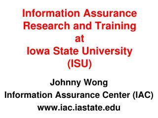 Information Assurance Research and Training  at  Iowa State University (ISU)