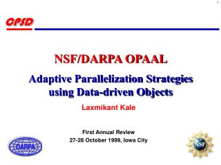 NSF/DARPA OPAAL Adaptive Parallelization Strategies  using Data-driven Objects