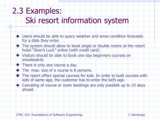 2.3 Examples: 	Ski resort information system