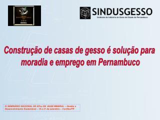 Construção de casas de gesso é solução para  moradia e emprego em Pernambuco