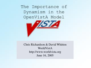 The Importance of Dynamism in the OpenVistA Model