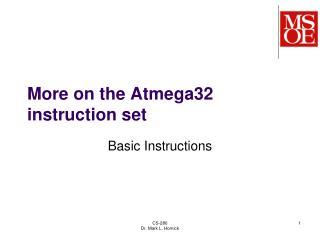 More on the Atmega32 instruction set