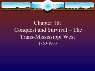 Chapter 18:   Conquest and Survival – The Trans-Mississippi West