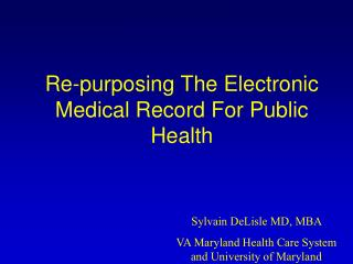 Re-purposing The Electronic Medical Record For Public Health