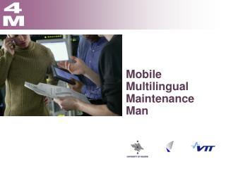 Mobile Multilingual Maintenance Man