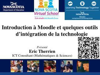 Introduction  à  Moodle et  quelques outils d'int égration  de la technologie