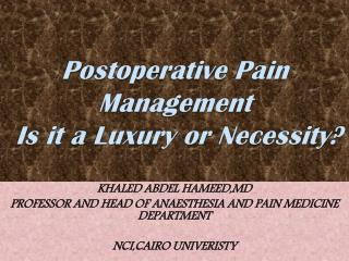Postoperative Pain Management   Is it a Luxury or Necessity?