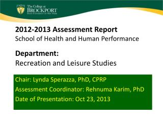 Chair: Lynda Sperazza, PhD, CPRP Assessment Coordinator: Rehnuma Karim, PhD