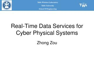 Real-Time Data Services for Cyber Physical Systems