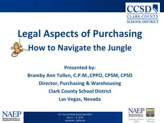 Legal Aspects of Purchasing How to Navigate the Jungle Presented by: