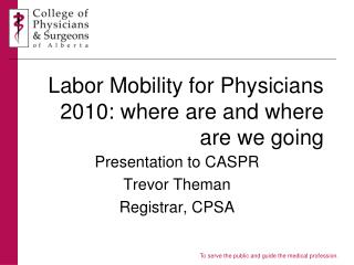 Labor Mobility for Physicians 2010: where are and where are we going