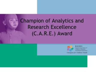 Champion of Analytics and  Research Excellence  (C.A.R.E.) Award