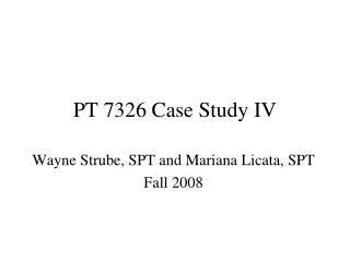 PT 7326 Case Study IV