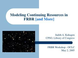 Modeling Continuing Resources in FRBR  [and More]