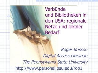 Verb ünde und Bibliotheken in den USA: regionale Netze und lokaler Bedarf