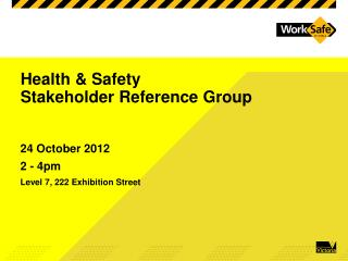 Health & Safety  Stakeholder Reference Group