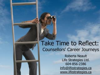 Take Time to Reflect:  Counsellors' Career Journeys