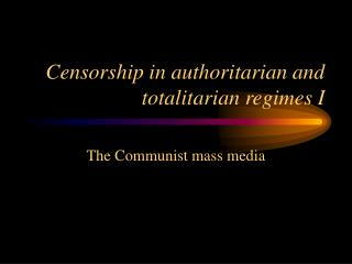 Censorship in authoritarian and totalitarian regimes I