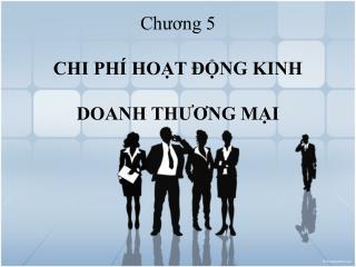 Chương 5 CHI PHÍ HOẠT ĐỘNG KINH  DOANH THƯƠNG MẠI