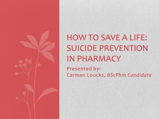 How to save a Life: Suicide Prevention in Pharmacy