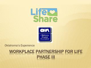 Workplace partnership for life phase III