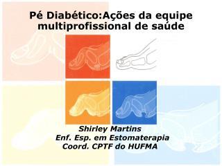 Pé Diabético:Ações da equipe multiprofissional de saúde